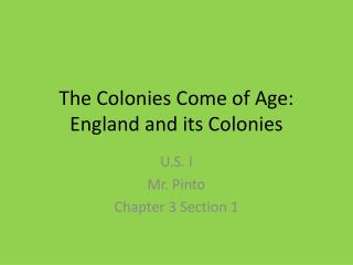 The Colonies Come of Age: England and its Colonies