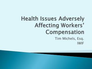Health Issues Adversely Affecting Workers' Compensation