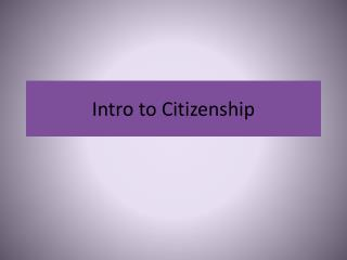 Intro to Citizenship