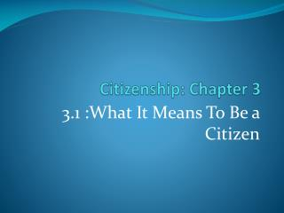 Citizenship: Chapter 3