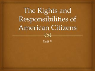 The Rights and Responsibilities of American Citizens