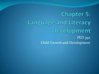 Chapter 5: Language and Literacy Development