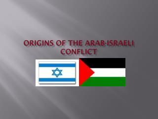 Origins of the Arab-Israeli Conflict