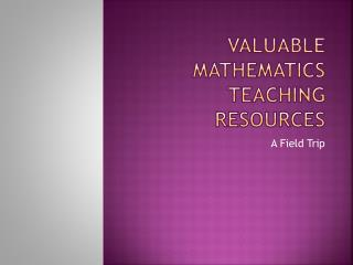 Valuable Mathematics Teaching resources