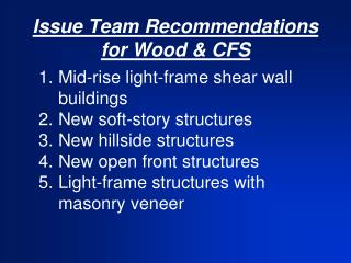Issue Team Recommendations for Wood & CFS