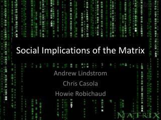 Social Implications of the Matrix