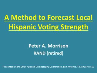 A Method to Forecast Local Hispanic Voting Strength