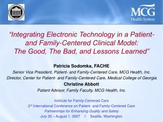 """Integrating Electronic Technology in a Patient- and Family-Centered Clinical Model:   The Good, The Bad, and Lessons Le"