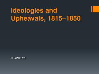 Ideologies and Upheavals, 1815–1850