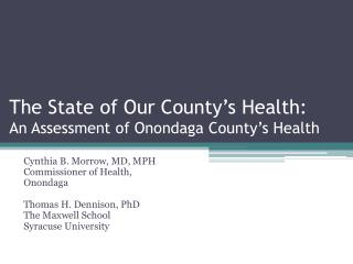 The State of Our County's Health:   An Assessment of Onondaga County's Health