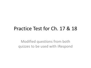 Practice Test for Ch. 17 & 18