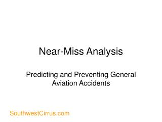 Near-Miss Analysis