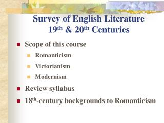 Survey of English Literature 19 th  & 20 th  Centuries
