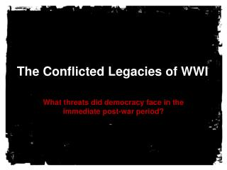 The Conflicted Legacies of WWI