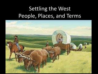Settling the West People, Places, and Terms