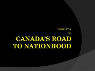 Canada's  Road to  Nationhood