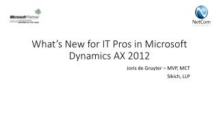 What's New for IT Pros in Microsoft Dynamics AX 2012