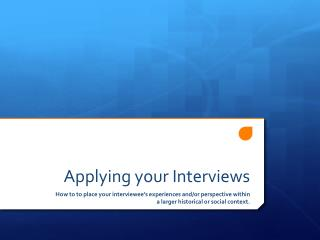 Applying your Interviews