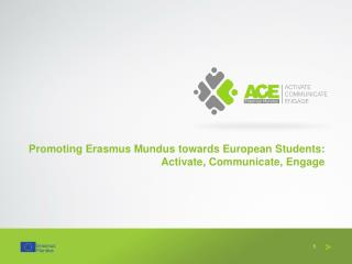 Promoting Erasmus  Mundus  towards European Students: Activate, Communicate, Engage