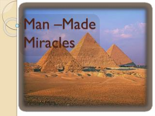 Man –Made Miracles