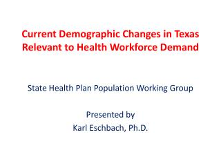 Current Demographic Changes in Texas Relevant to Health Workforce Demand