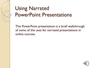 Using Narrated  PowerPoint Presentations