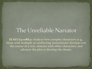 The Unreliable Narrator