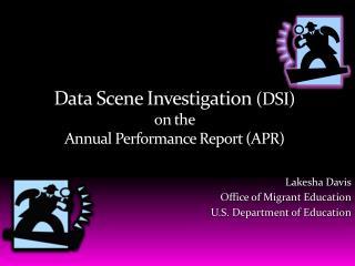 Data Scene Investigation (DSI) on the Annual Performance Report (APR)