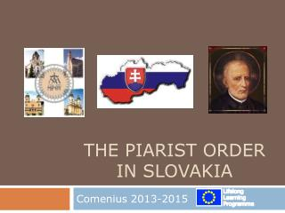 the Piarist Order  in Slovakia