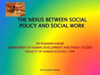 THE NEXUS BETWEEN SOCIAL POLICY AND SOCIAL WORK
