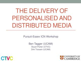 The delivery of personalised and Distributed media