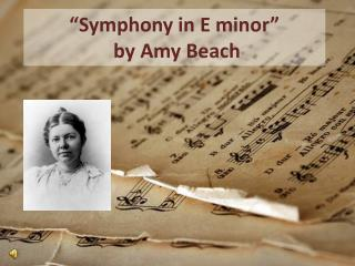 """Symphony in E minor""  by Amy Beach"