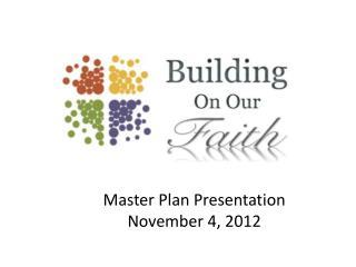 Master Plan Presentation November 4, 2012