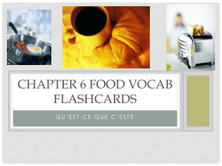 Chapter 6 Food Vocab Flashcards