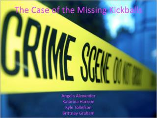 The Case of the Missing Kickballs