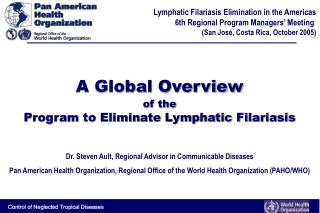 A Global Overview of the Program to Eliminate Lymphatic Filariasis