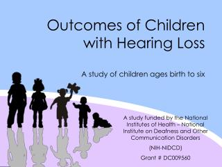 Outcomes of Children with Hearing Loss A study of children ages birth to six