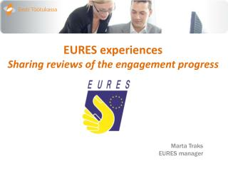 EURES experiences Sharing reviews of the engagement progress
