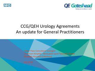 CCG/QEH Urology Agreements An update for General Practitioners