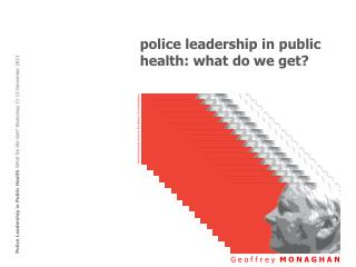 police leadership in public health:  what do  we get?