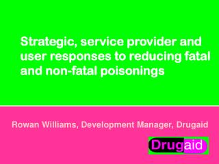 Strategic, service provider and user responses to reducing fatal and non-fatal poisonings