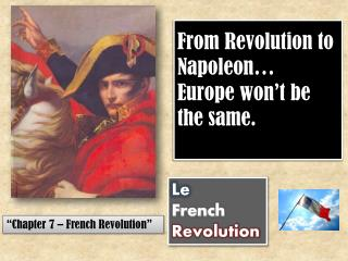 From Revolution to Napoleon…  Europe won't be the same.
