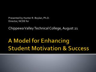 A Model for Enhancing Student Motivation & Success
