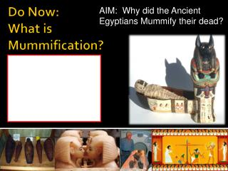 Do Now:    What is  Mummification?