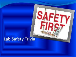 Lab Safety Trivia