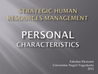 Strategic Human Resources Management Personal  Characteristics
