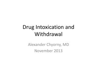 Drug Intoxication and Withdrawal