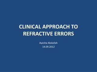 CLINICAL APPROACH TO REFRACTIVE ERRORS