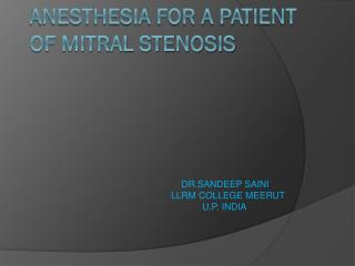 ANESTHESIA FOR A PATIENT OF MITRAL STENOSIS