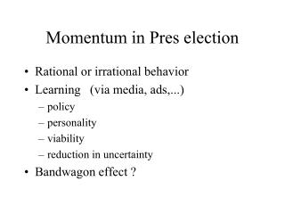 Momentum  in  Pres election